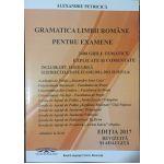 Gramatica Limbii Romane pentru examene 2017 - 3400 grile tematice explicate si comentate