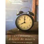 O călătorie dincolo de moarte - Alina Albert