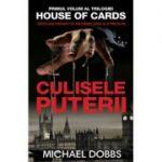 Culisele puterii- vol. 1 al trilogiei House of cards