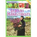 Leacuri manastiresti Vol. 2 - Prezentate pe tipuri de afectiuni - Maria Borloveanu