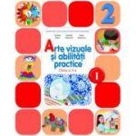 Arte vizuale și abilități practice semestrul I și II - Clasa a II- a