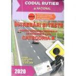Intrebari si teste, Categoria B pentru obtinerea permisului de conducere auto, anul 2020 ( Include modificarile OUG din 15 Iulie 2019)