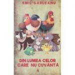 Din lumea celor care nu cuvanta Editia a 2 a (Editura: Astro, Autor: Emil Garleanu ISBN 978-606-9660-51-5 )