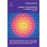 Lumea fascinantă a vibrațiilor, volumul 1