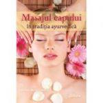 Masajul capului în tradiția ayurvedică