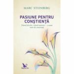 Pasiune pentru conștiență. Trăind deschis, trăind autentic – o nouă stare de conștiință