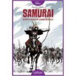 Samurai. Război și onoare în Japonia medievală