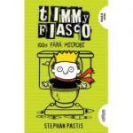 Timmy Fiasco 4. 100% fără microbi | paperback