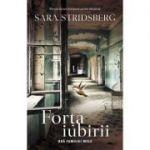 Forta iubirii - Sara Stridsberg