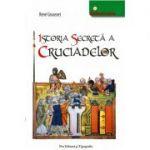 Istoria secreta a cruciadelor