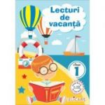 Lecturi de vacanţă clasa I Poveşti inedite şi atractive. Poezii. Exerciţii. Curiozităţ
