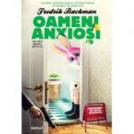 Oameni anxioși - Fredrik Backman
