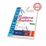 Probleme de recapitulare in VACANTA si nu numai - Matematica, Clasa a V-a - In conformitate cu noua programa scolara