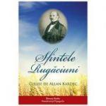 Sfintele rugaciuni - Allan Kardec