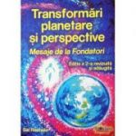 Transformari Planetare 2012 - 2030 - Mesaje de la Fondatori - Editia a 2-a revizuita si adaugita