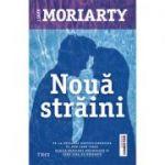 Nouă straini - Liane Moriarty