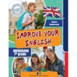 IMPROVE YOUR ENGLISH - Caietul elevului pentru clasa a VII-a