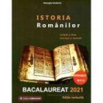 Istoria romanilor - Bacalaureat 2021 - Sinteze si teste, enunturi si rezolvari - Editie revizuita - Gheorghe Dondorici