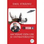 Am vânat OZN-uri și extratereștri - dr. Emil Străinu
