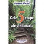 Cele 5 etape ale vindecării - Jacques Martel