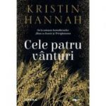Cele patru vanturi - Kristin Hannah