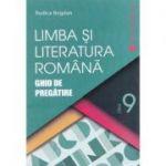 Romana cls 9 Ghid de pregatire ed. 2016 - Rodica Bogdan, editura Niculescu