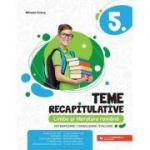 Teme recapitulative 2021. Limba și literatura română. Clasa a VI-a - Sistematizare - Consolidare - Evaluare