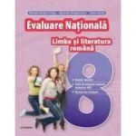 Evaluare Nationala. Limba si literatura romana. Clasa a VIII-a - Mihaela Daniela Cîrstea