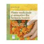 Plante medicinale şi aromatice din farmacia bunicii