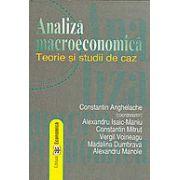 Analiza macroeconomica. Teorie si studii de caz