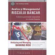 Analiza si Managementul Riscului Bancar - evaluarea guvernatiei corporatiste si a riscului financiar - Analyzing and Managing Banking Risk (traducere autorizata de Banca Mondiala)