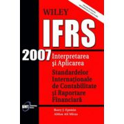 IFRS 2007 - Interpretarea si aplicarea Standardelor Internationale de Contabilitate si Raportare Financiara (include rezumatul prevederilor US Gaap vs IFRS)