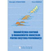 Îmbunătăţirea continuă şi managementul variaţiilor pentru creşterea performanţei
