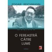 O FEREASTRA CATRE LUME. ESEURI DESPRE CULTURA ROMANA (1965 - 2002)