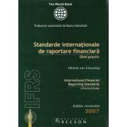 Standarde internationale de raportare financiara - ghid practic (International financial reporting standards - a practical guide), editie revizuita 2007