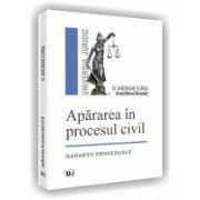 Apararea in procesul civil. Garantii procesuale