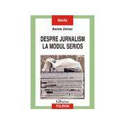 Despre jurnalism la modul serios
