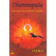 Dhammapada - calea legii divine relevata de Buddha, vol. 1