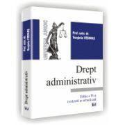 Drept administrativ. Editia a IV-a,rezavuta si adaugita