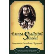 Esenţa realizării sinelui. Înţelepciunea lui Paramhansa Yogananda