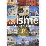 Sa intelegem stilurile arhitecturale... ISME