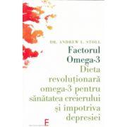 Factorul Omega-3. Dieta revoluţionară omega-3 pentru sănătatea creierului şi împotriva depresiei
