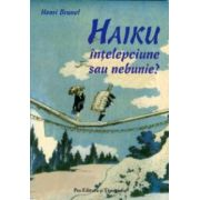 Haiku - întelepciune sau nebunie?