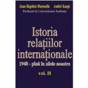 ISTORIA RELAŢIILOR INTERNAŢIONALE - 1948-pînă în zilele noastre vol.II