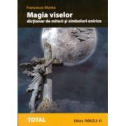 Magia viselor. Dicţionar de mituri şi simboluri onirice