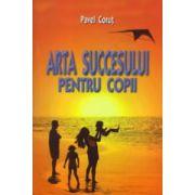 Arta succesului pentru copii