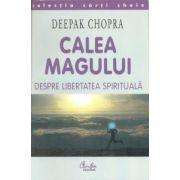 CALEA MAGULUI - despre libertatea spirituală
