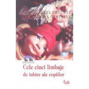 Cele cinci limbaje de iubire ale copiilor - editie noua
