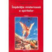 Împăraţia misterioasă a spiritelor: Evoluţia unui suflet în lumea de dincolo de moarte - vol. 1