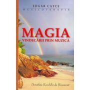 Edgar Cayce: Muzicoterapie - Magia vindecarii prin muzica